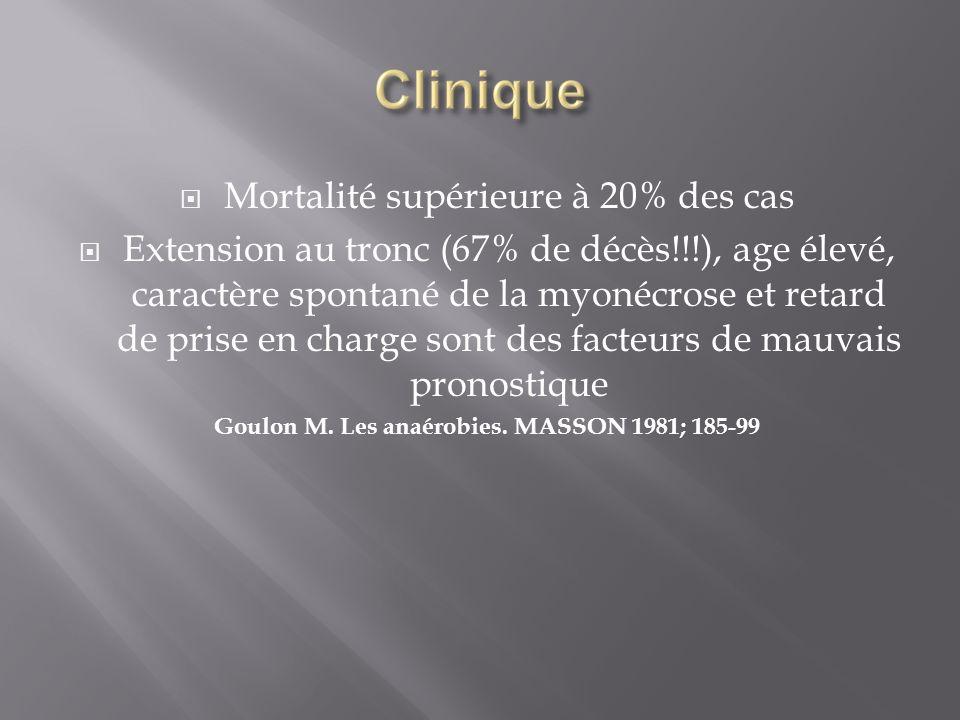 Mortalité supérieure à 20% des cas Extension au tronc (67% de décès!!!), age élevé, caractère spontané de la myonécrose et retard de prise en charge s