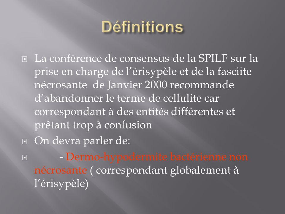 La conférence de consensus de la SPILF sur la prise en charge de lérisypèle et de la fasciite nécrosante de Janvier 2000 recommande dabandonner le ter
