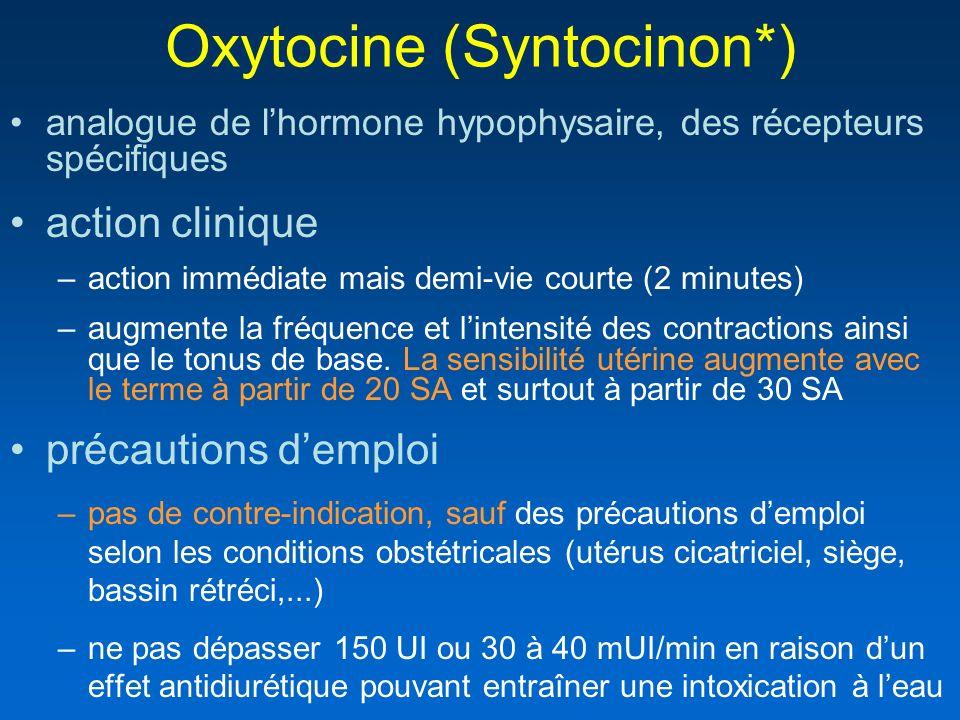 Oxytocine (Syntocinon*) analogue de lhormone hypophysaire, des récepteurs spécifiques action clinique –action immédiate mais demi-vie courte (2 minute