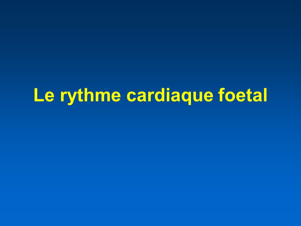 Le rythme cardiaque foetal