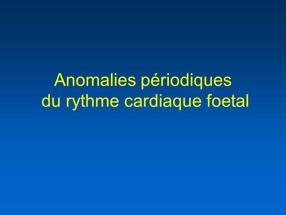 Anomalies périodiques du rythme cardiaque foetal