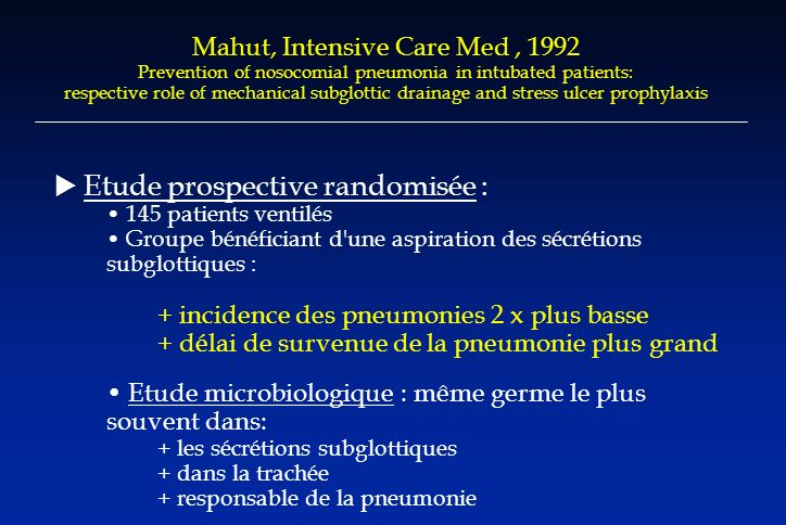 Mahut, Intensive Care Med, 1992 Prevention of nosocomial pneumonia in intubated patients: respective role of mechanical subglottic drainage and stress