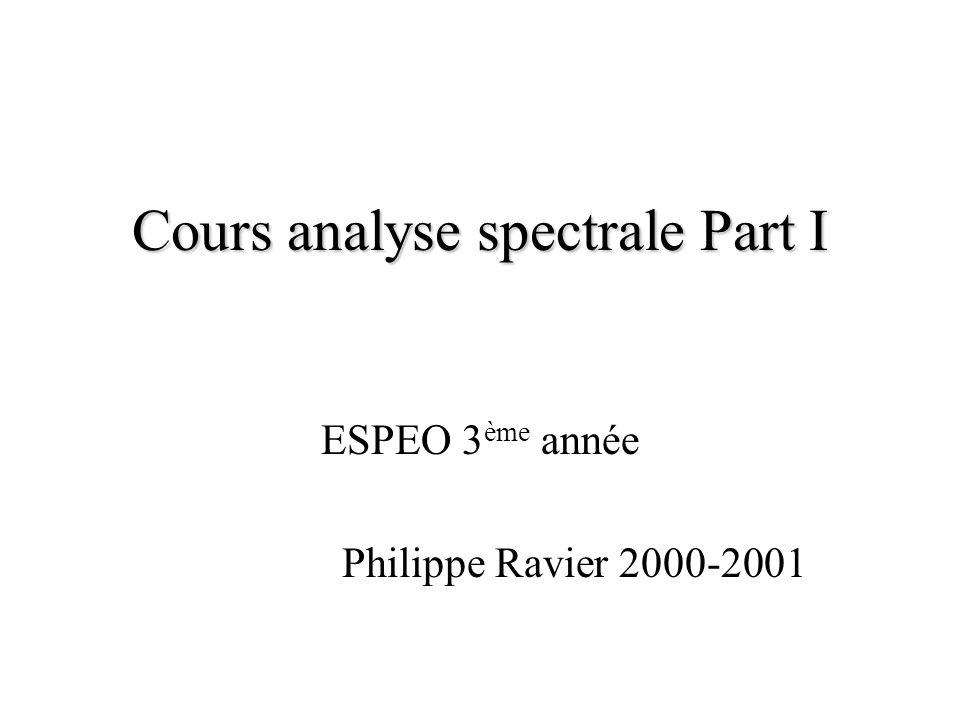 Cours analyse spectrale Part I ESPEO 3 ème année Philippe Ravier 2000-2001