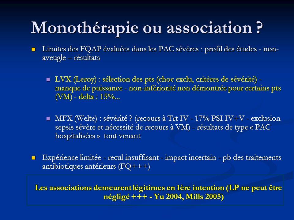 Monothérapie ou association ? Limites des FQAP évaluées dans les PAC sévères : profil des études - non- aveugle – résultats Limites des FQAP évaluées