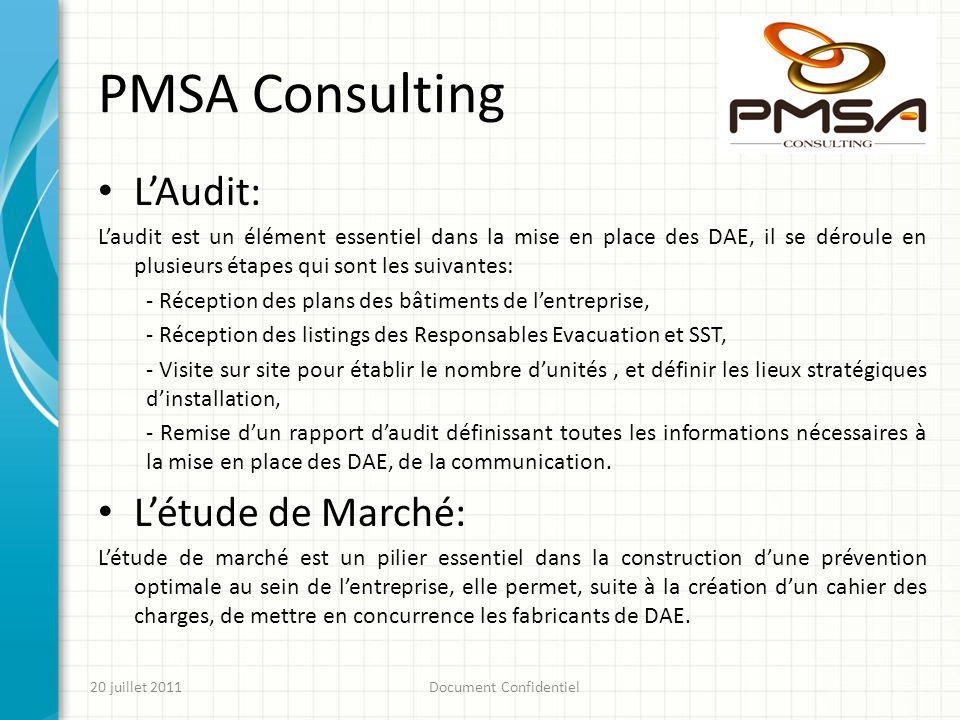 PMSA Consulting 20 juillet 2011Document Confidentiel Communication PMSA Consulting accompagne son client aussi bien dans les négociations auprès des fabricants lors des études de marché, que dans les réunions avec les CHSCT, CE.
