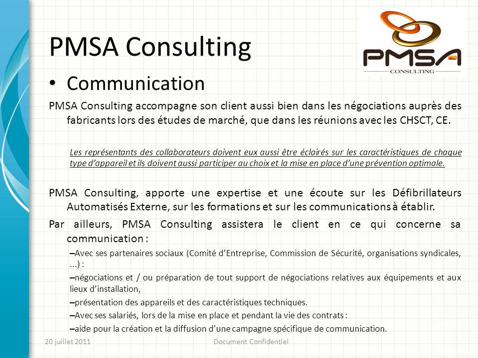 PMSA Consulting 20 juillet 2011Document Confidentiel Communication PMSA Consulting accompagne son client aussi bien dans les négociations auprès des f
