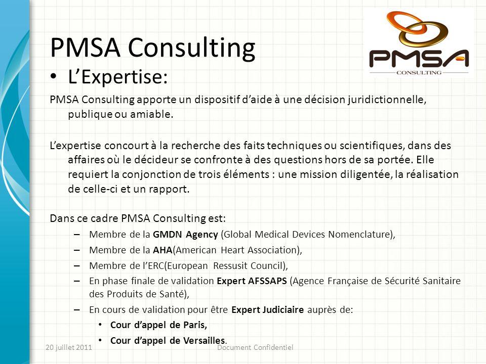 PMSA Consulting 20 juillet 2011Document Confidentiel LExpertise: PMSA Consulting apporte un dispositif daide à une décision juridictionnelle, publique