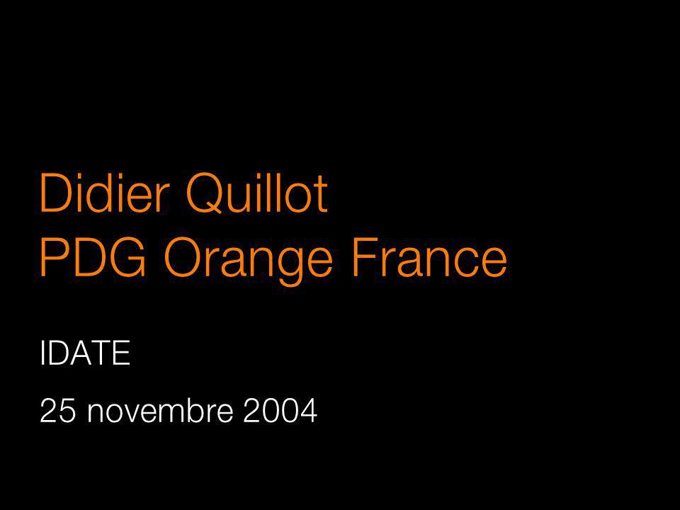 Didier Quillot PDG Orange France IDATE 25 novembre 2004