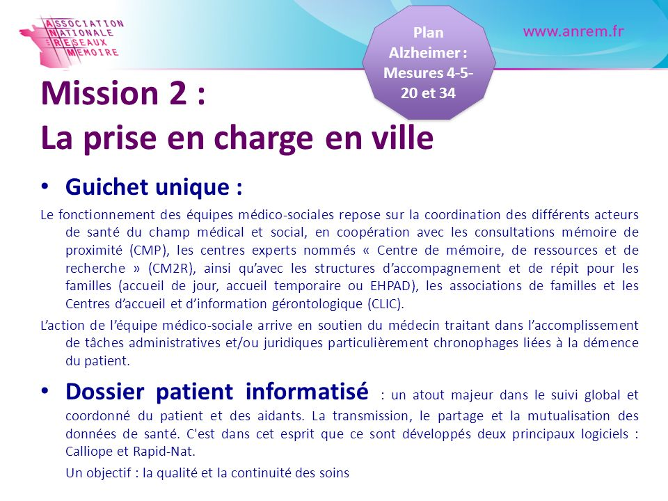 Mission 2 : La prise en charge en ville Guichet unique : Le fonctionnement des équipes médico-sociales repose sur la coordination des différents acteu
