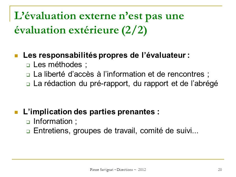Lévaluation externe nest pas une évaluation extérieure (2/2) Les responsabilités propres de lévaluateur : Les méthodes ; La liberté daccès à linformat