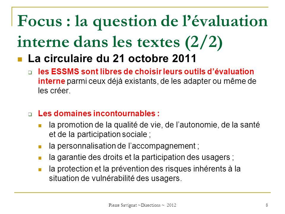 Focus : la question de lévaluation interne dans les textes (2/2) La circulaire du 21 octobre 2011 les ESSMS sont libres de choisir leurs outils dévalu