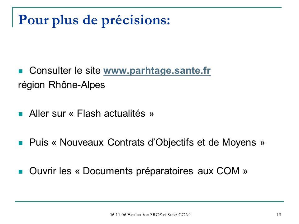 06 11 06 Evaluation SROS et Suivi COM 19 Pour plus de précisions: Consulter le site www.parhtage.sante.frwww.parhtage.sante.fr région Rhône-Alpes Alle