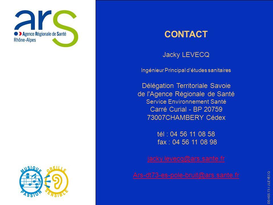 CONTACT Jacky LEVECQ Ingénieur Principal d'études sanitaires Délégation Territoriale Savoie de l'Agence Régionale de Santé Service Environnement Santé