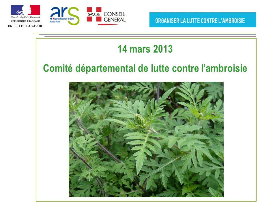 PREFET DE LA SAVOIE 14 mars 2013 Comité départemental de lutte contre lambroisie