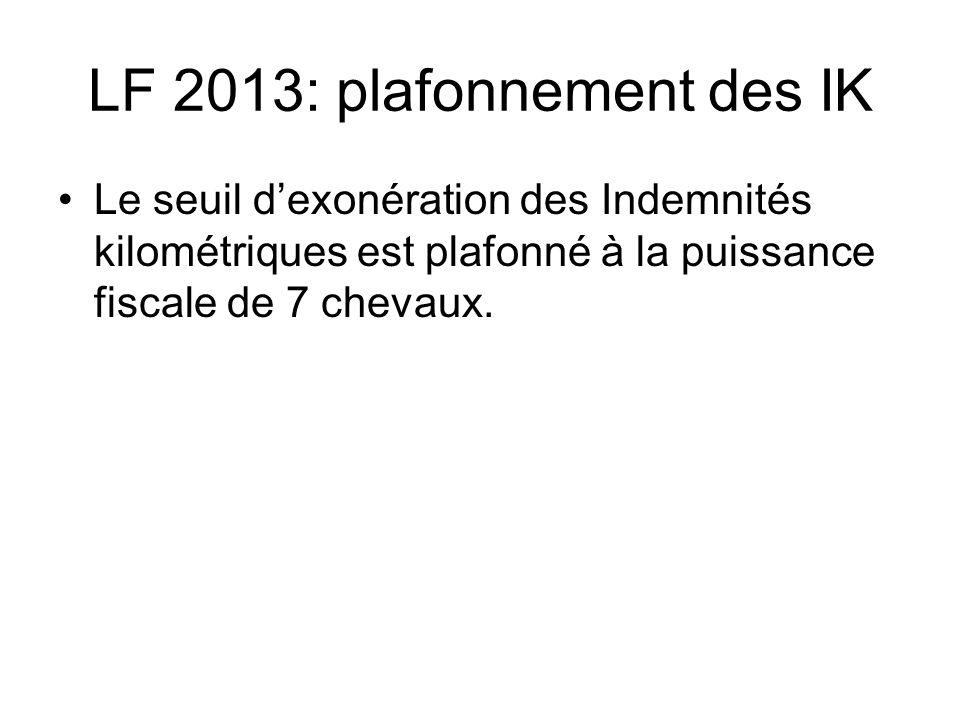 LF 2013: plafonnement des IK Le seuil dexonération des Indemnités kilométriques est plafonné à la puissance fiscale de 7 chevaux.