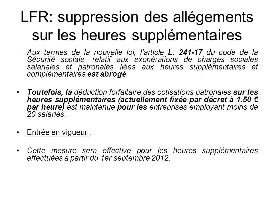 LFR: suppression des allégements sur les heures supplémentaires –Aux termes de la nouvelle loi, larticle L.