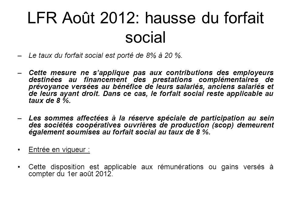 LFR Août 2012: hausse du forfait social –Le taux du forfait social est porté de 8% à 20 %.