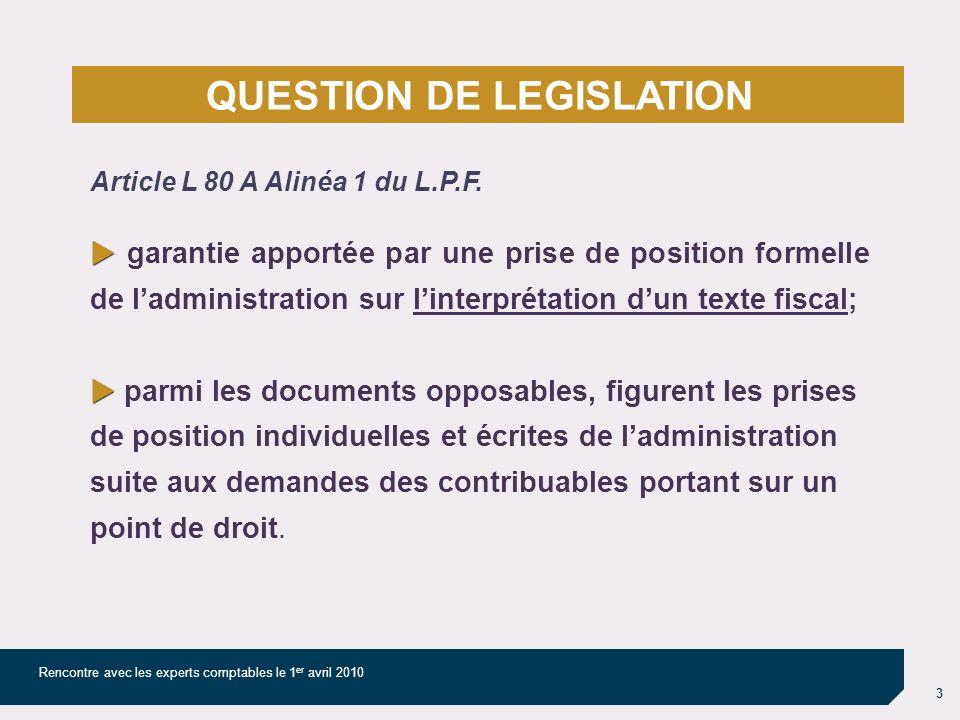 3 Rencontre avec les experts comptables le 1 er avril 2010 Article L 80 A Alinéa 1 du L.P.F.