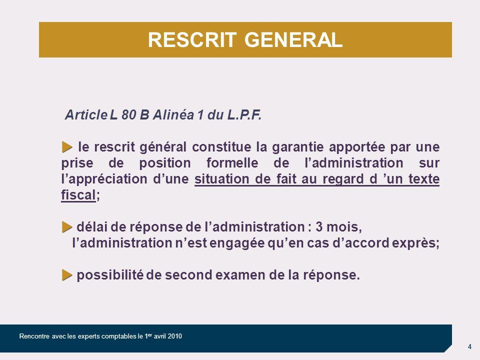 4 Rencontre avec les experts comptables le 1 er avril 2010 Article L 80 B Alinéa 1 du L.P.F.