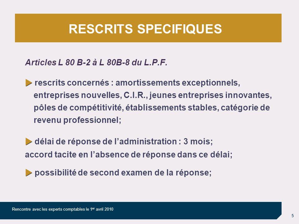 5 Rencontre avec les experts comptables le 1 er avril 2010 Articles L 80 B-2 à L 80B-8 du L.P.F.