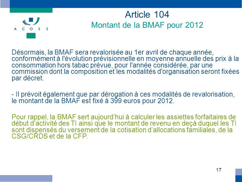 17 Désormais, la BMAF sera revalorisée au 1er avril de chaque année, conformément à l'évolution prévisionnelle en moyenne annuelle des prix à la conso