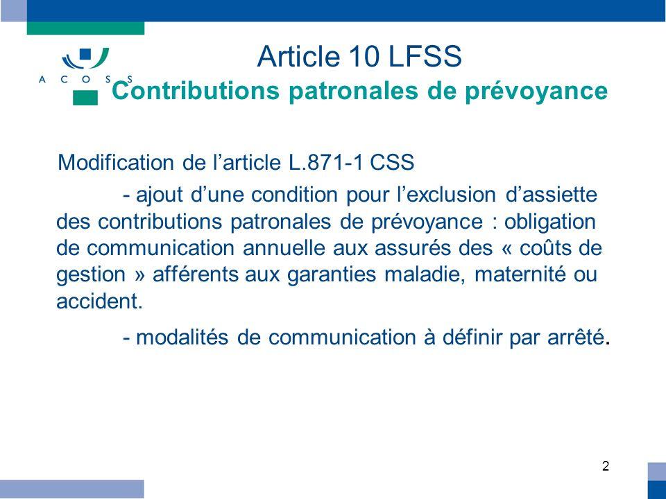 2 Article 10 LFSS Contributions patronales de prévoyance Modification de larticle L.871-1 CSS - ajout dune condition pour lexclusion dassiette des con