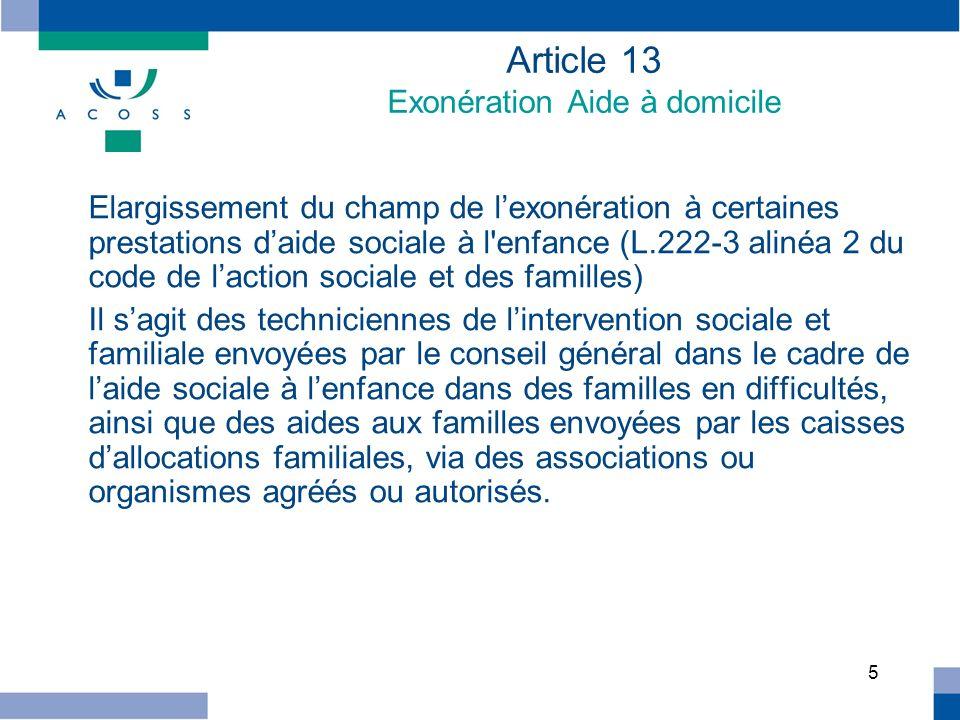 5 Article 13 Exonération Aide à domicile Elargissement du champ de lexonération à certaines prestations daide sociale à l'enfance (L.222-3 alinéa 2 du