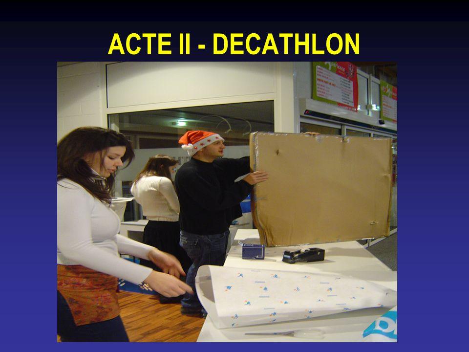 ACTE II - DECATHLON