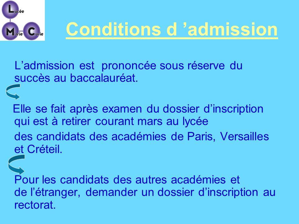 Conditions d admission Ladmission est prononcée sous réserve du succès au baccalauréat. Elle se fait après examen du dossier dinscription qui est à re