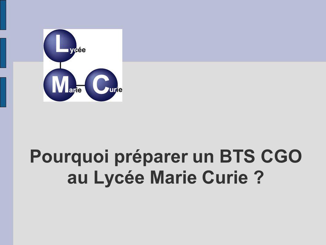 Pourquoi préparer un BTS CGO au Lycée Marie Curie ?