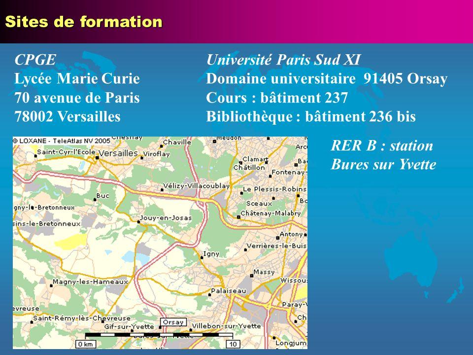 CPGE Lycée Marie Curie 70 avenue de Paris 78002 Versailles Université Paris Sud XI Domaine universitaire 91405 Orsay Cours : bâtiment 237 Bibliothèque