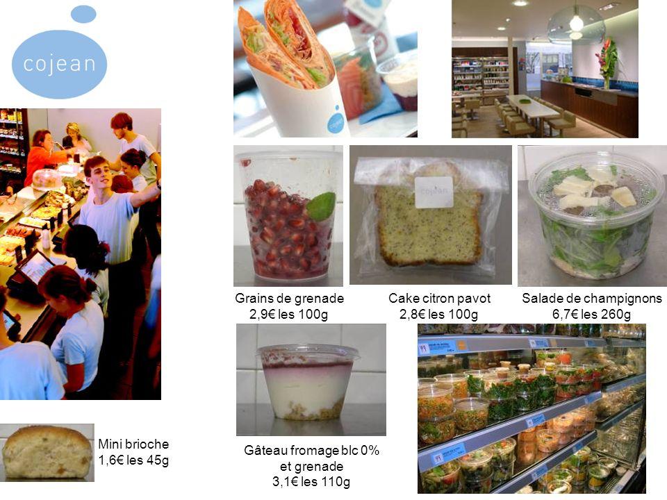 Salade de champignons 6,7 les 260g Grains de grenade 2,9 les 100g Gâteau fromage blc 0% et grenade 3,1 les 110g Cake citron pavot 2,8 les 100g Mini brioche 1,6 les 45g