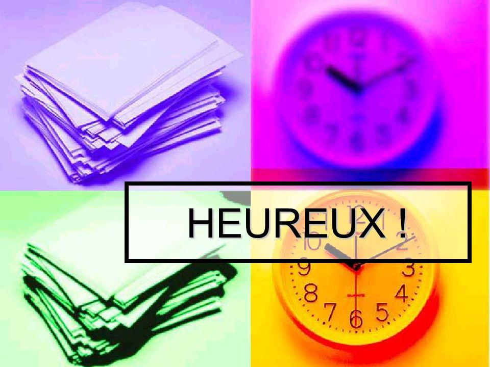 HEUREUX !