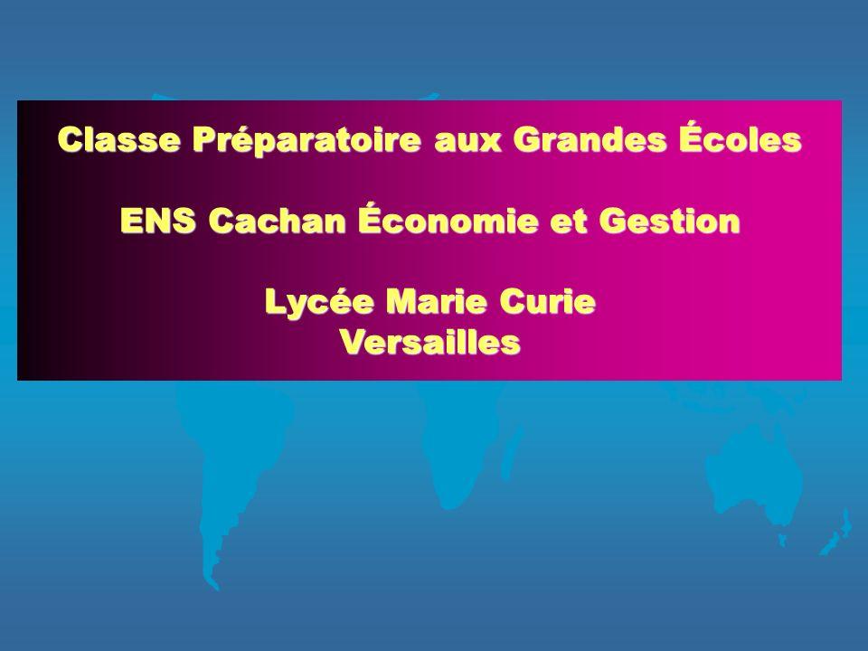 Classe Préparatoire aux Grandes Écoles ENS Cachan Économie et Gestion Lycée Marie Curie Versailles