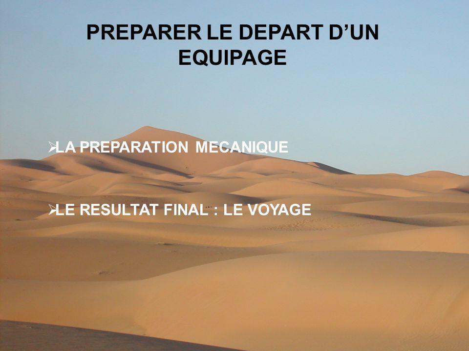 PREPARER LE DEPART DUN EQUIPAGE LA PREPARATION MECANIQUE LE RESULTAT FINAL : LE VOYAGE