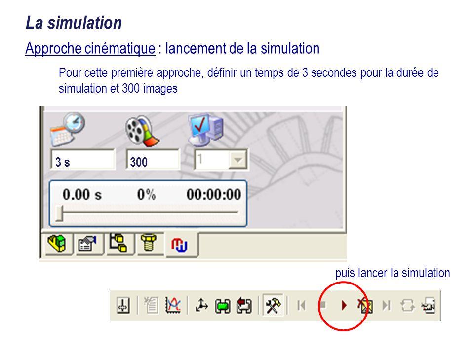 Approche cinématique : lancement de la simulation La simulation Pour cette première approche, définir un temps de 3 secondes pour la durée de simulati