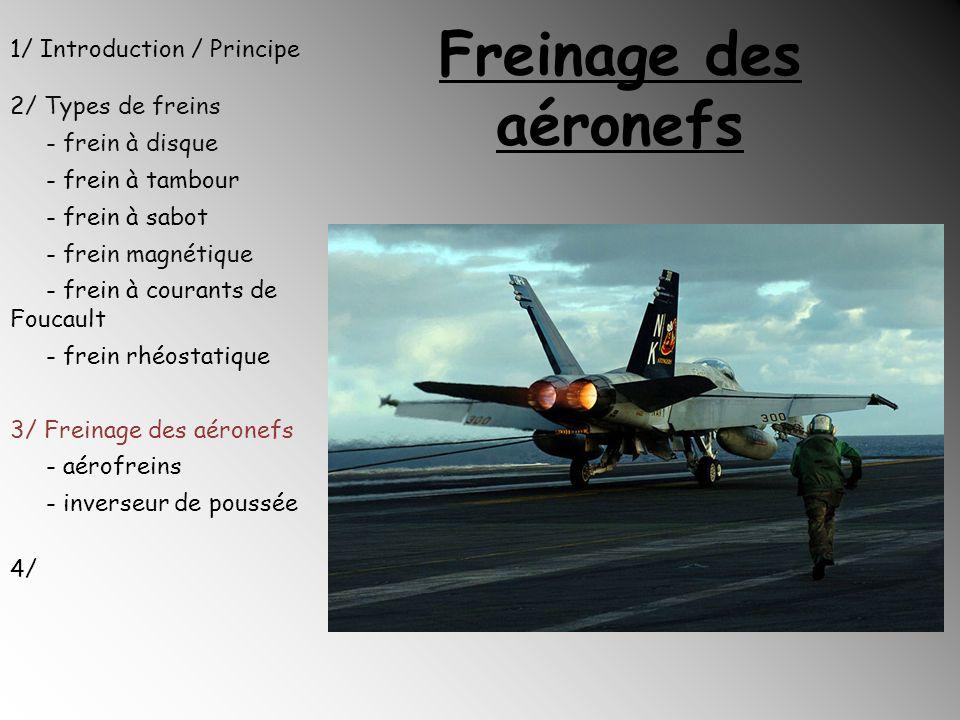 Freinage des aéronefs 1/ Introduction / Principe 2/ Types de freins - frein à disque - frein à tambour - frein à sabot - frein magnétique - frein à co