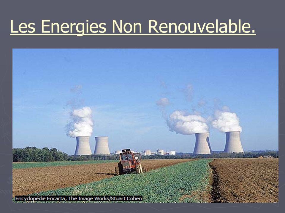 Les Energies Non Renouvelable.