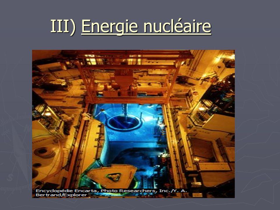 III) Energie nucléaire