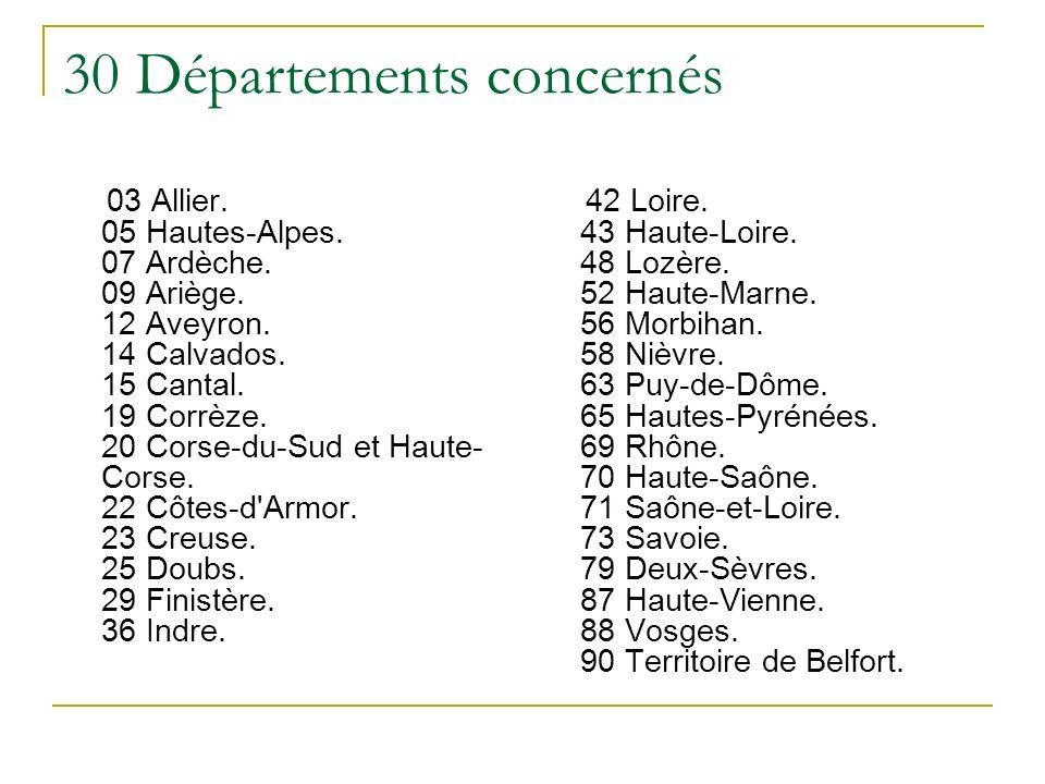 30 Départements concernés 03 Allier. 05 Hautes-Alpes.