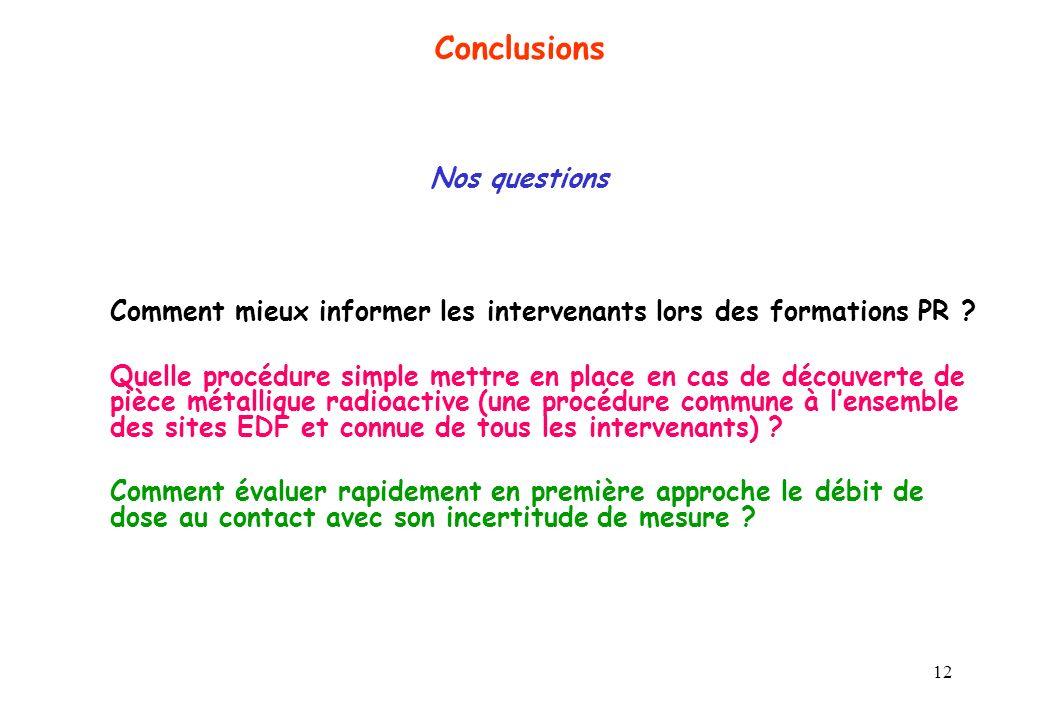 12 Conclusions Nos questions Comment mieux informer les intervenants lors des formations PR ? Quelle procédure simple mettre en place en cas de découv