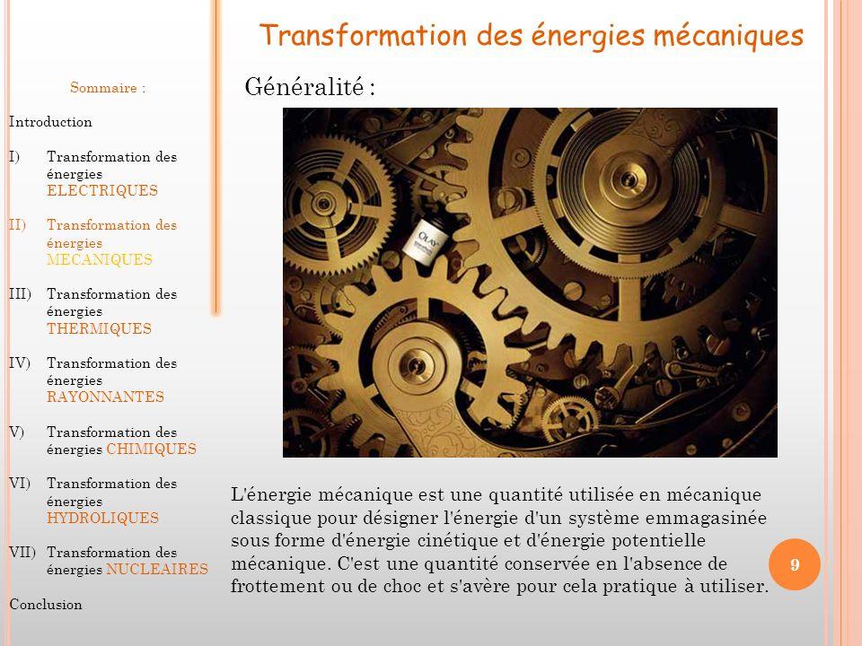 Transformation des énergies mécaniques Sommaire : Introduction I)Transformation des énergies ELECTRIQUES II)Transformation des énergies MECANIQUES III