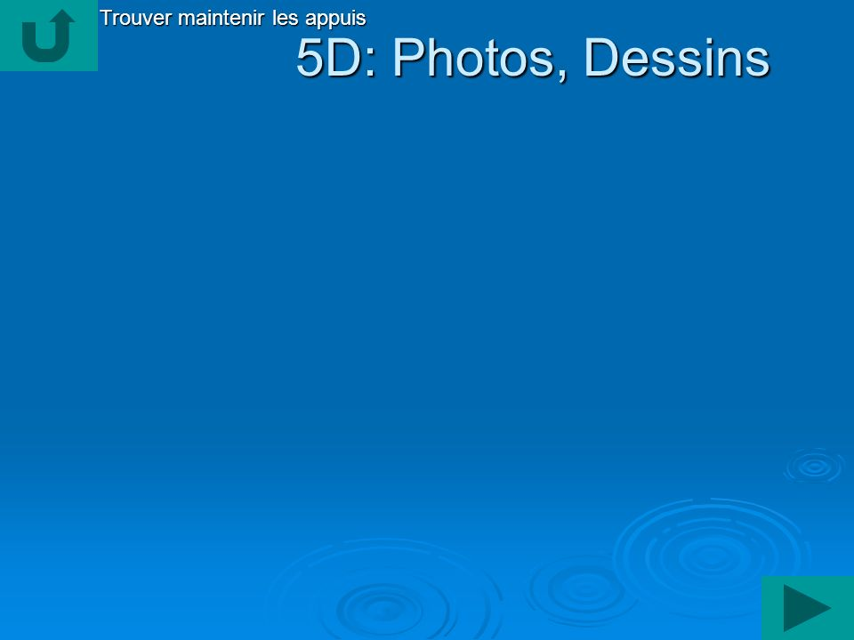 5D: Photos, Dessins 5D: Photos, Dessins Trouver maintenir les appuis
