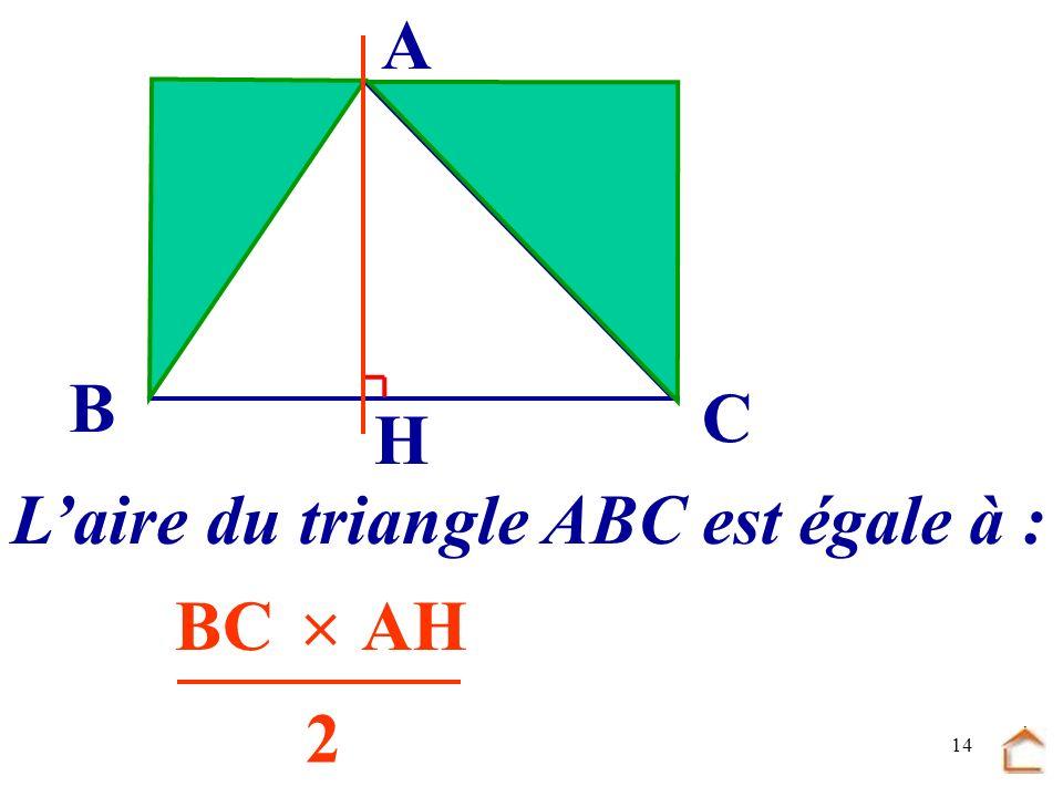 13 B C A à la moitié de l'aire de ce rectangle. Laire du triangle ABC est égale H