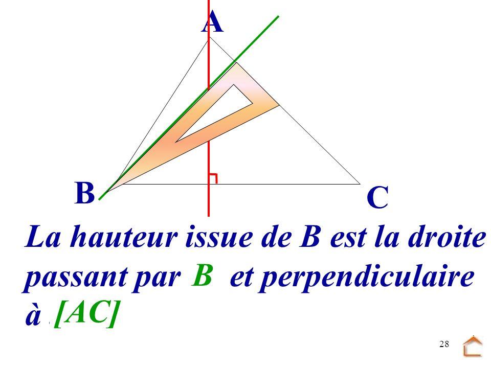 27 Construis la hauteur issue de B B C A