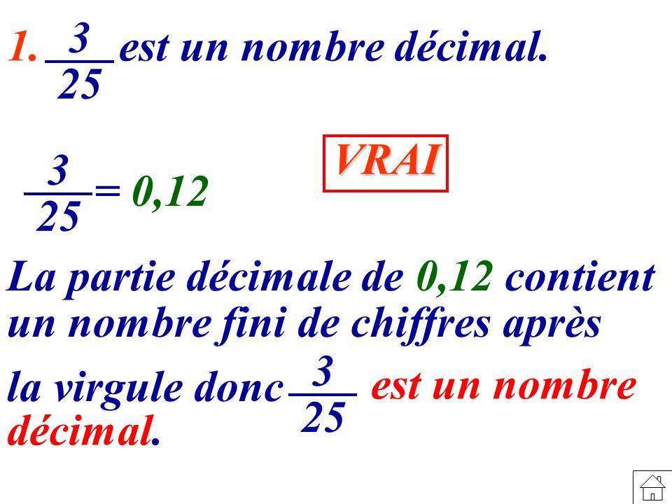 1.est un nombre décimal.