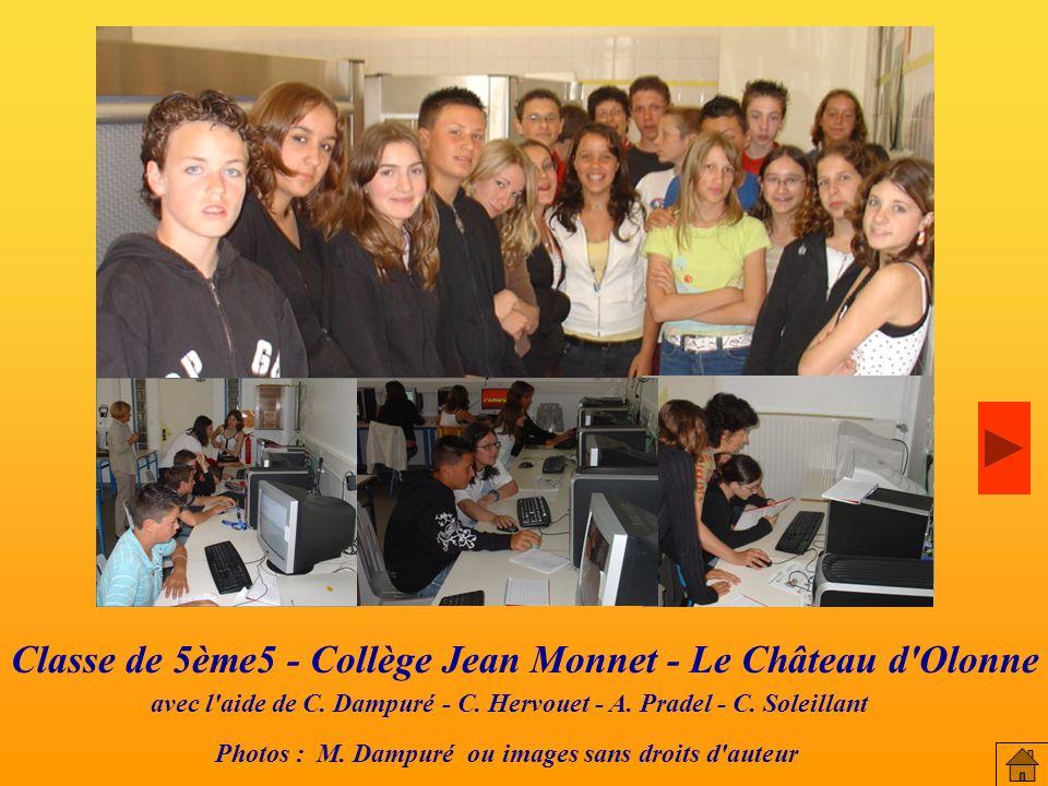 Classe de 5ème5 - Collège Jean Monnet - Le Château d'Olonne avec l'aide de C. Dampuré - C. Hervouet - A. Pradel - C. Soleillant Photos : M. Dampuré ou
