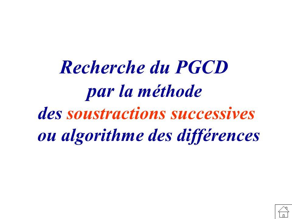 Recherche du PGCD par la méthode des soustractions successives ou algorithme des différences