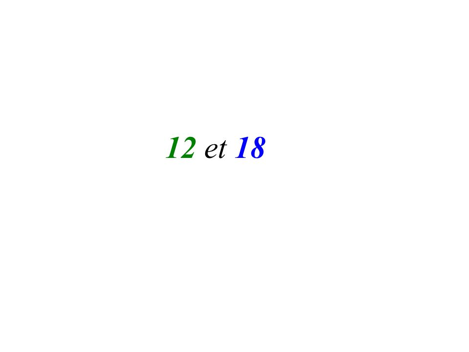 12 et 18