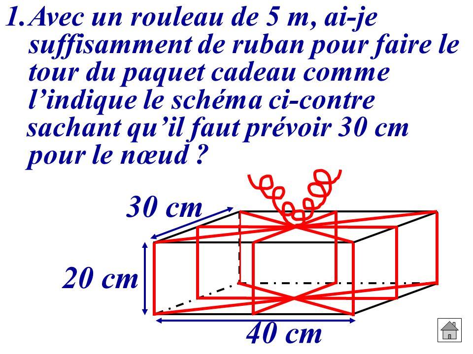 1.Avec un rouleau de 5 m, ai-je suffisamment de ruban pour faire le tour du paquet cadeau comme lindique le schéma ci-contreAvec un rouleau de 5 m, ai